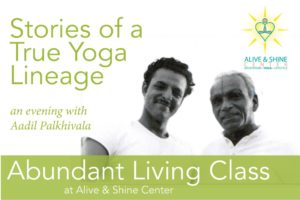 Abundant Living - Stories of a True Yoga Lineage with Aadil Palkhivala