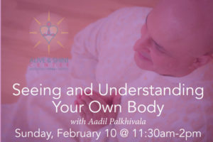 Seeing and Understanding Your Own Body with Aadil Palkhivala