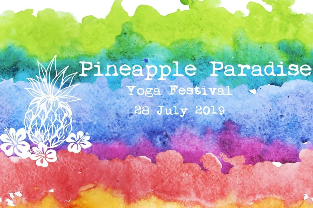 Pineapple Paradise Yoga Festival-pineapple life