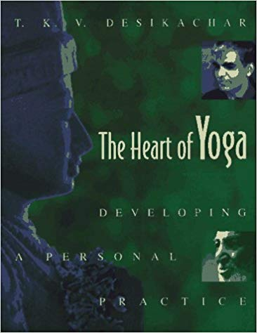 T.K.V. Desikachar's The Heart of Yoga: Developing a Personal Practice