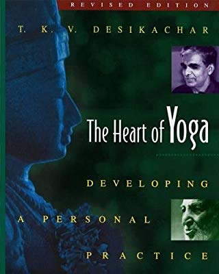 The Heart of Yoga by Desikachar