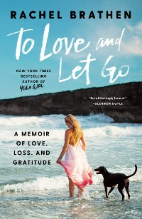 To Love and Let Go - Rachel Brathen