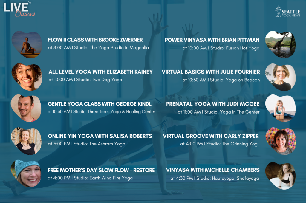Seattle Area Live Yoga Classes - Sunday May 10th schedule