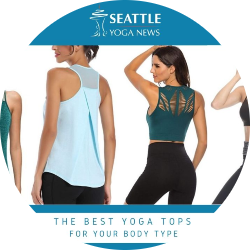 The Best Yoga Tops for your body type